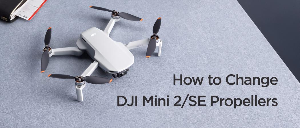 How to Change DJI Mini 2/SE Propellers